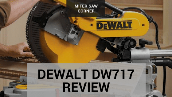 Dewalt DW717 Review - Is this the 10inch miter saw you are looking for