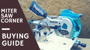 Miter Saw Corner - Buying Guide