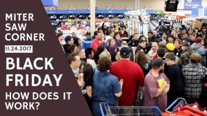 How Black Friday Works In A Nutshell Miter Saw Corner